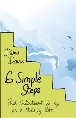 Six Simple Steps: Find Contentment and Joy as a Ministry Wife - eBook  -     By: Diana Davis