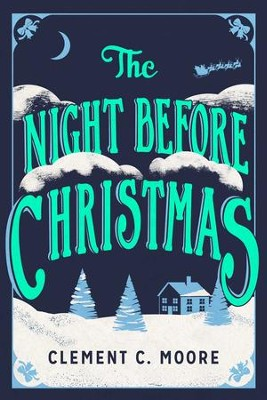 The Night Before Christmas: The Classic Account of the Visit from St. Nicholas - eBook  -     By: Clement C. Moore