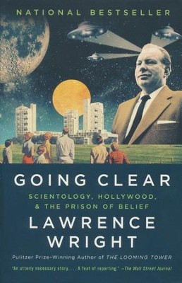 Going Clear: Scientology, Hollywood, and the Prison of Belief  -     By: Lawrence Wright