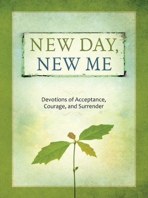 New Day, New Me: Devotions of Acceptance, Courage, and Surrender - eBook  -     By: Mike Shea