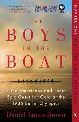 The Boys in the Boat: Nine Americans and Their Epic Quest for Gold at the 1936 Berlin Olympics - eBook  -     By: Daniel James Brown