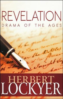 Revelation Drama Of The Ages  -     By: Herbert Lockyer