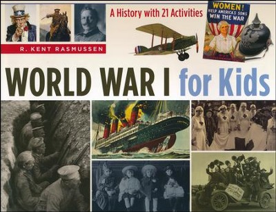 World War I for Kids: A History with 21 Activities    -     By: R. Kent Rasmussen