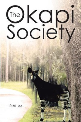 The Okapi Society - eBook  -     By: R.M. Lee