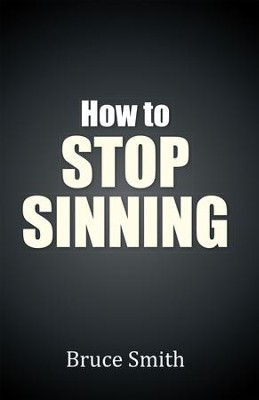 How to Stop Sinning - eBook  -     By: Bruce Smith