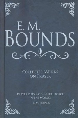 E m bounds collected works on prayer em bounds 9781603745727 e m bounds collected works on prayer by em bounds fandeluxe Images