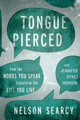 Tongue Pierced: How the Words You Speak Transform the Life You Live - eBook  -     By: Nelson Searcy