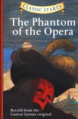 Phantom of the Opera  -     By: Gaston Leroux