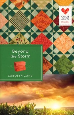 Beyond the Storm, Quilts of Love Series #1   -     By: Carolyn Zane