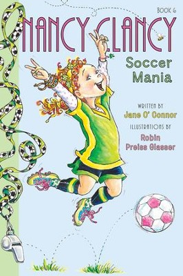Fancy Nancy: Nancy Clancy, Soccer Mania - eBook  -     By: Jane O'Connor     Illustrated By: Robin Preiss Glasser