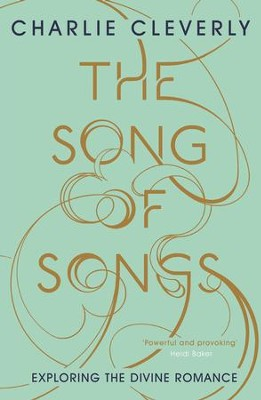 The Song of Songs / Digital original - eBook  -     By: Charlie Cleverly