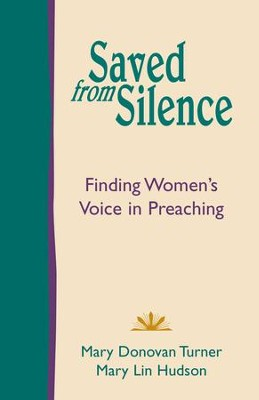 Saved from Silence: Finding Women's Voice in Preaching - eBook  -     By: Mary Donovan Turner, Mary Lin Hudson