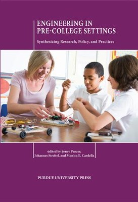 Engineering in Pre-College Settings: Synthesizing Research, Policy, and Practices - eBook  -     Edited By: Aenay Purzer, Johannes Strobel, Monica E. Cardella     By: Aenay Purzer(Ed.), Johannes Strobel(Ed.) & Monica E. Cardella(Ed.)