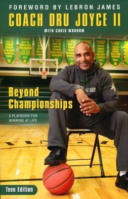 Beyond Championships, Teen Edition   -     By: Dru Joyce, Chris Morrow