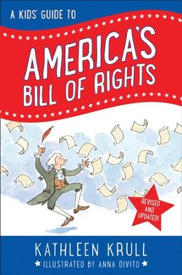 A Kids' Guide to America's Bill of Rights - eBook  -     By: Kathleen Krull     Illustrated By: Anna DiVito