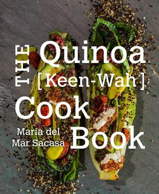 The Quinoa Cookbook - eBook  -     By: Maria del Mar Sacasa