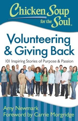 Chicken Soup for the Soul: Volunteering & Giving Back: 101 Inspiring Stories about Purpose and Passion - eBook  -     By: Amy Newmark