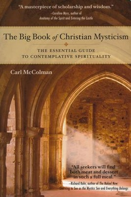 The Big Book of Christian Mysticism: The Essential Guide to Contemplative Spirituality  -     By: Carl McColman