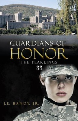 Guardians of Honor: The Yearlings - eBook  -     By: J.E. Bandy Jr.