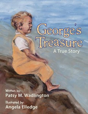 George's Treasure: A True Story - eBook  -     By: Patsy Wadlington