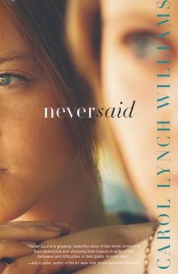 Never Said  -     By: Carol Lynch Williams