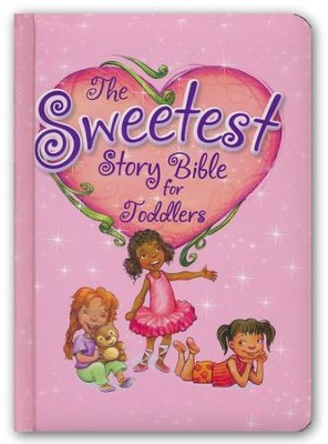 Sweetest Story Bible for Toddlers  -     By: Diane Stortz