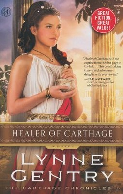Healer of Carthage, Carthage Chronicles Series #1   -     By: Lynne Gentry