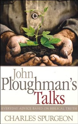 John Ploughmans Talks  -     By: Charles H. Spurgeon