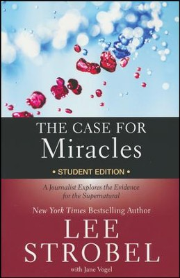 The Case for Miracles Student Edition  -     By: Lee Strobel, Jane Vogel