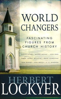 World Changers: Fascinating Figures from Church History  -     By: Herbert Lockyer