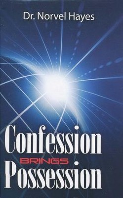 Confession Brings Possession  -     By: Norvel Hayes