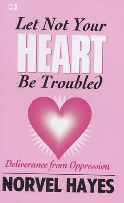 Let Not Your Heart Be Troubled  -     By: Norvel Hayes