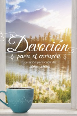 Devoci&#243n para el coraz&#243n: Inspiraci&#243n para cada d&#237a, Devotions of the Heart: Inspiration for Every Day  -