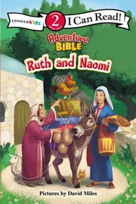 The Adventure Bible: Ruth and Naomi, I Can Read!  -     By: David Miles