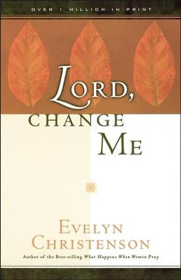 Lord, Change Me  -     By: Evelyn Carol Christenson