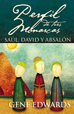 Perfil de tres monarcas: Saul, David y Absalon - eBook  -     By: Gene Edwards