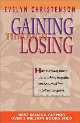 Gaining Through Losing  -     By: Evelyn Carol Christenson