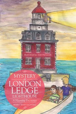 Mystery at London Ledge Lighthouse: A Haunting Encounter - eBook  -     By: Mary Martsching