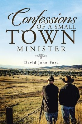 Confessions of a Small Town Minister - eBook  -     By: David Ford