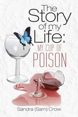 The Story of my Life: My Cup of Poison - eBook  -     By: Sandra Crow
