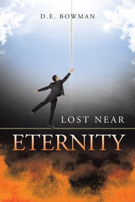 Lost Near Eternity - eBook  -     By: D.E. Bowman