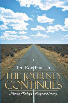THE JOURNEY CONTINUES: MINISTRY FACING CHALLENGE AND CHANGE - eBook  -     By: Ron Hansen