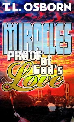 Miracles: Proof of God's Love - eBook  -     By: T.L. Osborn
