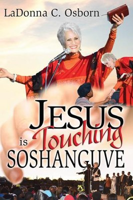 Jesus is Touching Soshanguve - eBook  -     By: Dr. LaDonna C. Osborn