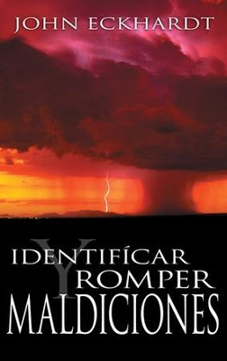 Identificar y Romper Maldiciones  (Identifying and Breaking Curses)  -     By: John Eckhardt