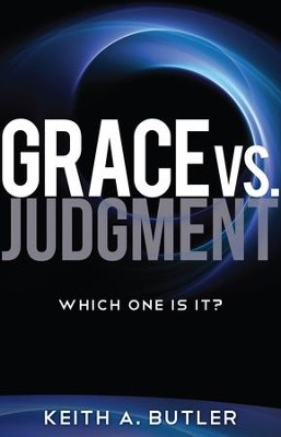 Grace vs. Judgment: Which One Is It? - eBook  -     By: Keith Butler