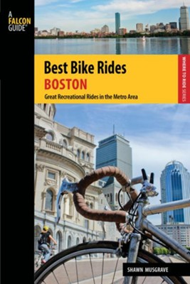 Best Bike Rides Boston: Great Recreational Rides in the Metro Area  -     By: Shawn Musgrave