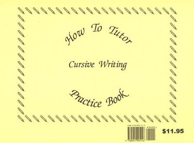 Cursive Handwriting Workbook, How To Tutor Series   -     By: Barbara J. Sinkus