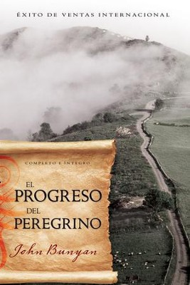 El Progreso del Peregrino  (The Pilgrim's Progress)  -     By: John Bunyan