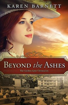 Beyond the Ashes: The Golden Gate Chronicles - Book 2 - eBook  -     By: Karen Barnett